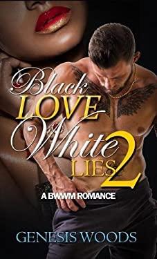 Black Love, White Lies 2: A BWWM Romance