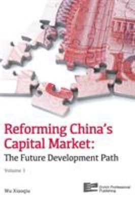 Reforming China's Capital Market: The Future Development Path (Volume 1)