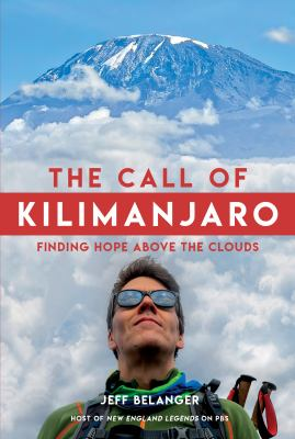 The Call of Kilimanjaro: Finding Hope Above the Clouds
