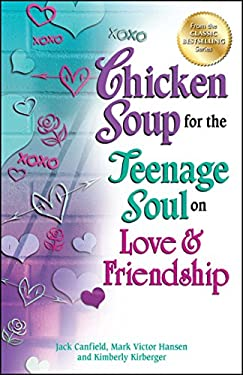 Chicken Soup for the Teenage Soul on Love & Friendship 9781623610036