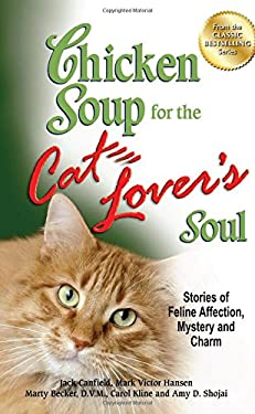 Chicken Soup for the Cat Lover's Soul: Stories of Feline Affection, Mystery and Charm 9781623610364