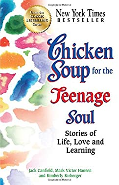 Chicken Soup for the Teenage Soul: Stories of Life, Love and Learning 9781623610463