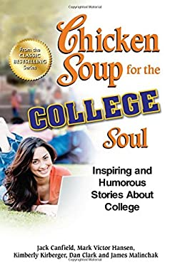 Chicken Soup for the College Soul: Inspiring and Humorous Stories about College 9781623610845