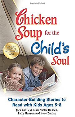 Chicken Soup for the Child's Soul: Character-Building Stories to Read with Kids Ages 5-8 9781623611156