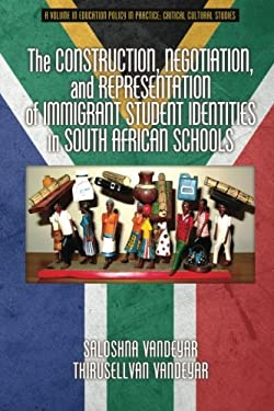 Construction, Negotiation, and Representation of Immigrant Student Identities in South African Schools