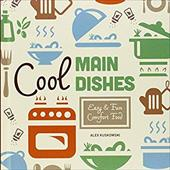 Cool Main Dishes:: Easy & Fun Comfort Food (Cool Home Cooking) 22592534