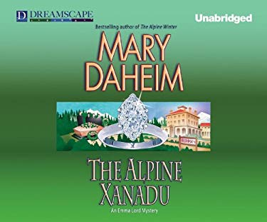 The Alpine Xanadu: An Emma Lord Mystery (Emma Lord Mysteries) 9781624063152