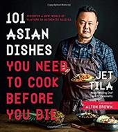 101 Asian Dishes You Need to Cook Before You Die: Discover a New World of Flavors in Authentic Recipes 23682380