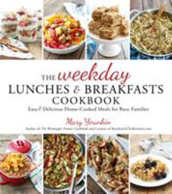 Weekday Lunches & Breakfasts Cookbook, The