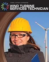 Wind Turbine Service Technician (Cool Careers) 21203816
