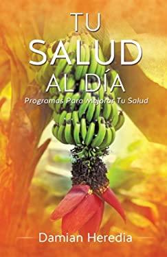 Tu Salud Al Dia 9781625093455