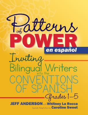 Patterns of Power en espaol: Inviting Bilingual Writers into the Conventions of Spanish