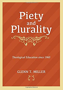 Piety and Plurality: Theological Education since 1960
