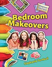 Bedroom Makeovers (Sleepover Secrets) -  Turnbull, Stephanie