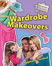 Wardrobe Makeovers (Sleepover Secrets) -  Turnbull, Stephanie