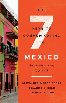 The Seven Keys to Communicating in Mexico: An Intercultural Approach
