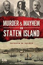 Murder and Mayhem on Staten Island (Murder & Mayhem) 22629047