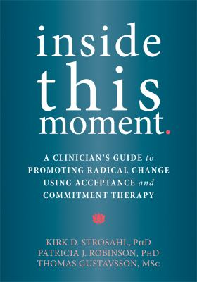 Inside This Moment : Using the Present Moment to Create Radical Change