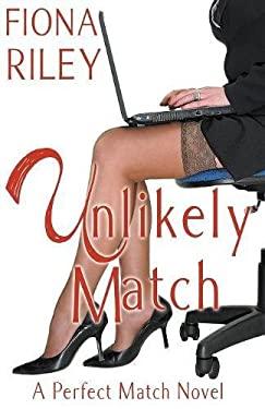 Unlikely Match (Perfect Match Novel)