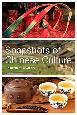 Snapshots of Chinese Culture (Bridge21 Publications)