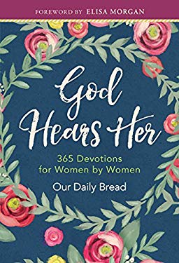 God Hears Her: Devotionals by Women for Women