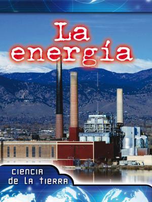 La Energia (Energy) (Exploremos la Ciencia) (Spanish Edition)