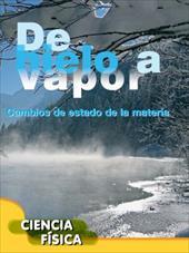 de Hielo a Vapor (Ice to Steam) (Exploremos la Ciencia) (Spanish Edition) 22985669