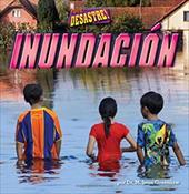 Inundacion = Flood (Pedacitos Primeros Lectores: Que Desastre!) (Spanish Edition) 22978949