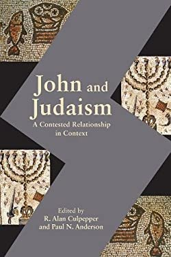 John and Judaism: A Contested Relationship in Context (Resources for Biblical Study 87)