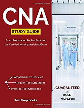 CNA Study Guide: Exam Preparation Review Book for the Certified Nursing Assistant Exam
