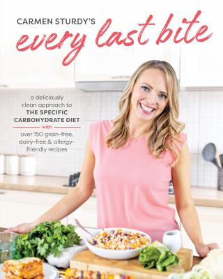 Every Last Bite: A Deliciously Clean Approach to the Specific Carbohydrate Diet as book, audiobook or ebook.