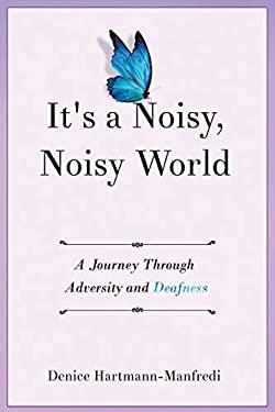 It's a Noisy, Noisy World