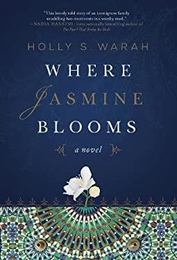 Where Jasmine Blooms: A Novel