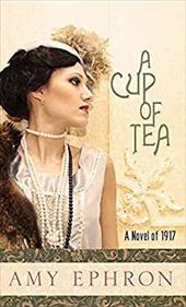 A Cup of Tea: A Novel of 1917 23329226