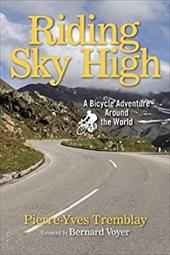 Riding Sky High: A Bicycle Adventure Around the World 23375500