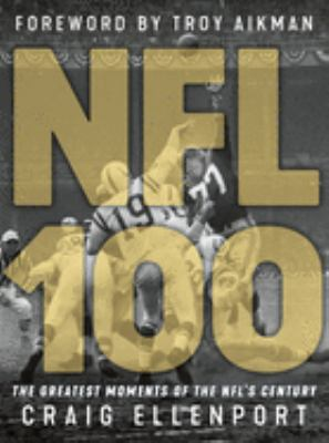 The NFL 100: The Greatest Moments of the NFL's Century