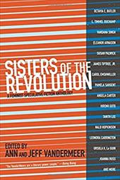 Sisters of the Revolution: A Feminist Speculative Fiction Anthology 23771125