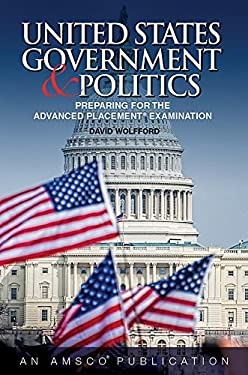 U.S. Government and Politics: Preparing for the Advanced Placement Exam