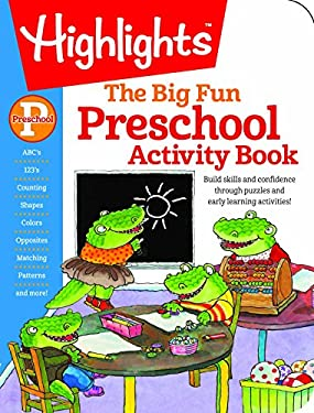 The Big Fun Preschool Activity Book: Build skills and confidence through puzzles and early learning activities! (Highlights(TM) Big Fun Activity Workb