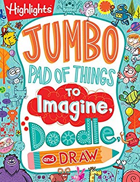 Jumbo Pad of Things to Imagine, Doodle, and Draw (Highlights(TM) Jumbo Books & Pads)