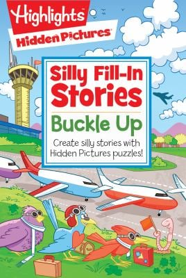 Buckle Up (Highlights(TM) Hidden Pictures Silly Fill-In Stories)