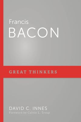 Francis Bacon (Great Thinkers)
