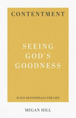 Contentment: Seeing God's Goodness (31-Day Devotionals for Life)