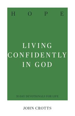 Hope: Living Confidently in God (31-Day Devotionals for Life)