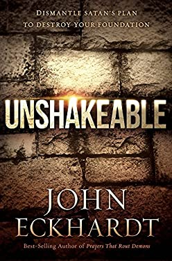 Unshakeable: Dismantling Satan's Plan to Destroy Your Foundation