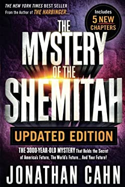 The Mystery of the Shemitah Updated Edition: The 3,000-Year-Old Mystery That Holds the Secret of Americas Future, the Worlds Future...and Your Future!