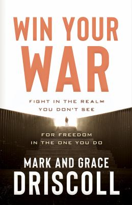 Win Your War: FIGHT in the Realm You Dont See for FREEDOM in the One You Do
