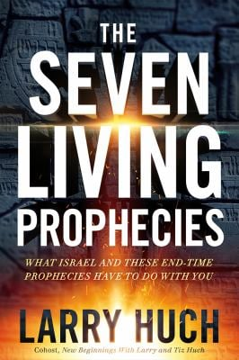 The Seven Living Prophecies: What Israel and End-Time Prophecies Have to Do With You