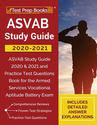 ASVAB Study Guide 2020-2021: ASVAB Study Guide 2020 & 2021 and Practice Test Questions Book for the Armed Services Vocational Aptitude Battery Exam [I