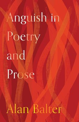 Anguish in Poetry and Prose